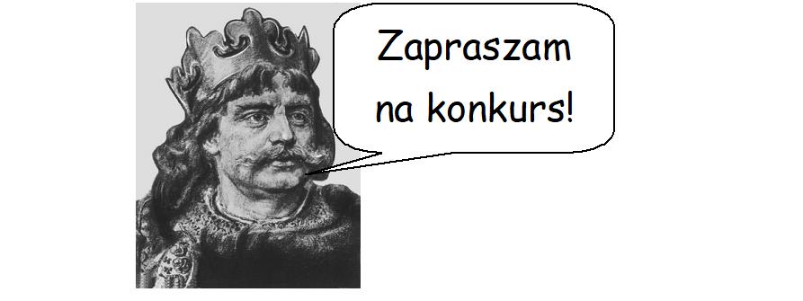 """KONKURS HISTORYCZNY W RAMACH """"PIKNIKU U BOLESŁAWA"""""""
